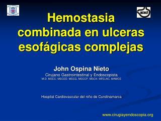 Hemostasia combinada en ulceras esofágicas complejas