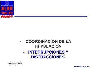 COORDINACIÓN DE LA TRIPULACIÓN  INTERRUPCIONES Y DISTRACCIONES