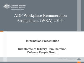ADF Workplace Remuneration Arrangement (WRA) 2014+