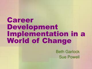 Career Development Implementation in a World of Change