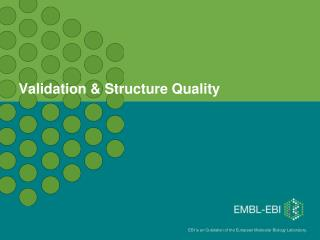 Validation & Structure Quality