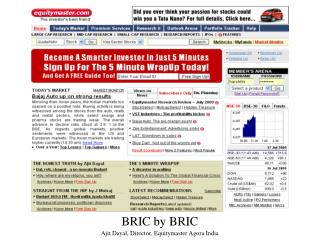 BRIC by BRIC Ajit Dayal, Director, Equitymaster Agora India