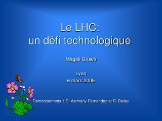Le LHC:  un défi technologique