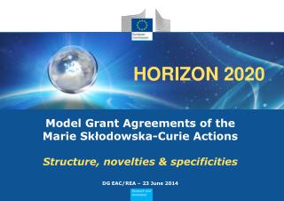 Model Grant Agreements of the Marie Skłodowska-Curie Actions Structure, novelties & specificities