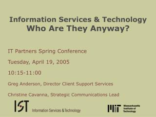 Information Services & Technology Who Are They Anyway?