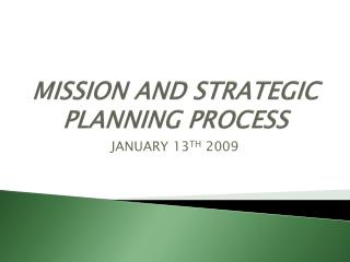 MISSION AND STRATEGIC PLANNING PROCESS