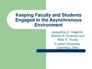Keeping Faculty and Students Engaged in the Asynchronous Environment