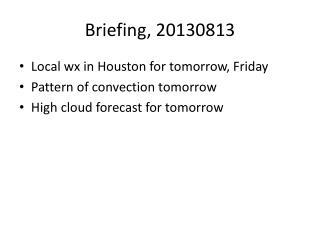 Briefing, 20130813