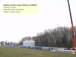 Status of the Large Hadron Collider Lyndon R. Evans Scientific Policy Committee