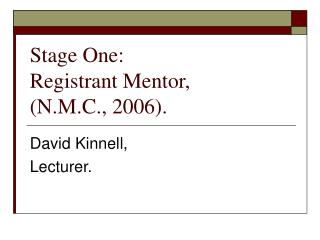 Stage One:  Registrant Mentor,  N.M.C., 2006.