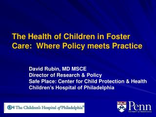 The Health of Children in Foster Care:  Where Policy meets Practice