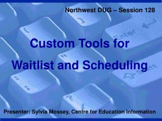 Custom Tools for  Waitlist and Scheduling