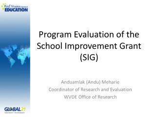 Program Evaluation of the School Improvement Grant (SIG)