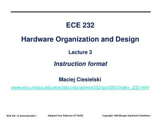 ECE 232 Hardware Organization and Design Lecture 3 Instruction format