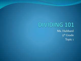 DIVIDING 101