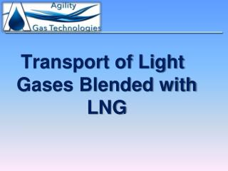Transport of Light Gases Blended with LNG