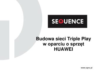 Budowa sieci Triple Play w oparciu o sprzęt HUAWEI