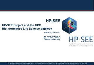 HP-SEE project  and  the HPC  Bioinformatics Life Science g ateway