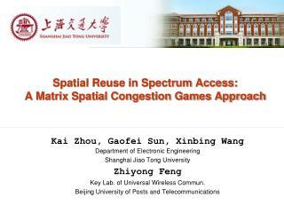 Spatial Reuse in Spectrum Access: A Matrix Spatial Congestion Games Approach