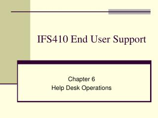 IFS410 End User Support