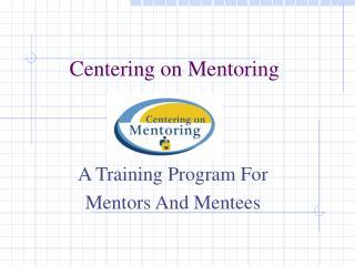 Centering on Mentoring