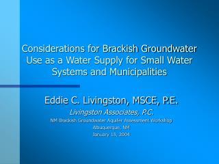 Eddie C. Livingston, MSCE, P.E. Livingston Associates, P.C.