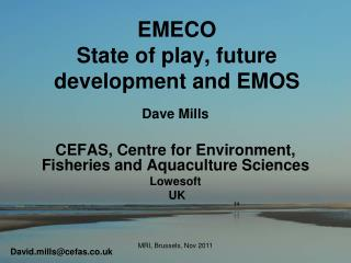 EMECO  State of play, future development and EMOS