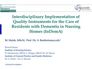 M. Halek, MScN;  Prof. Dr. S. Bartholomeyczik 1 Researchteam: Institute of Nursing Science: