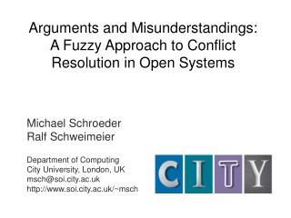 Arguments and Misunderstandings: A Fuzzy Approach to Conflict Resolution in Open Systems