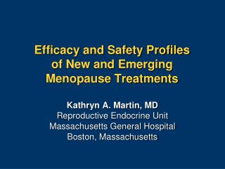 Efficacy and Safety Profiles  of New and Emerging Menopause Treatments