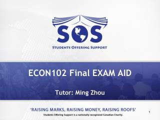 ECON102 Final EXAM AID Tutor: Ming Zhou