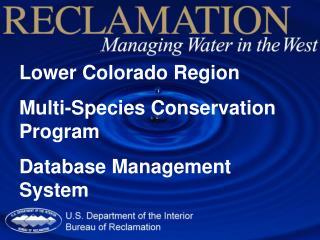 Lower Colorado Region Multi-Species Conservation Program  Database Management System