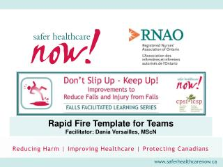 Rapid Fire Template for Teams Facilitator: Dania Versailles, MScN