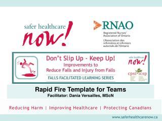 Rapid Fire Template for Teams Facilitator: Dania Versailles, MScN