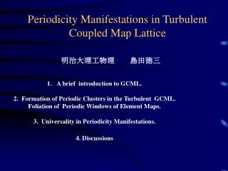 Periodicity Manifestations in Turbulent Coupled Map Lattice