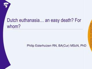 Dutch euthanasia… an easy death? For whom?