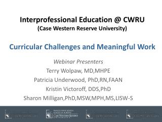 Webinar Presenters Terry Wolpaw, MD,MHPE Patricia Underwood, PhD,RN,FAAN