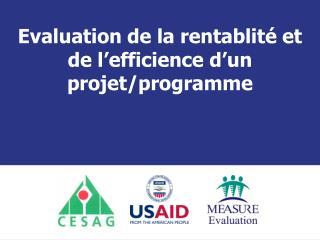 Evaluation de la rentablité et de l'efficience d'un projet/programme