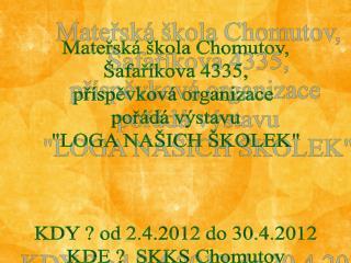 Mateřská škola Chomutov, Šafaříkova 4335, příspěvková organizace  pořádá výstavu