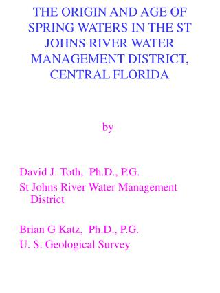 by David J. Toth,  Ph.D., P.G. St Johns River Water Management District Brian G Katz,  Ph.D., P.G.