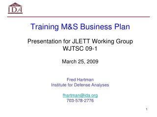 Training M&S Business Plan Presentation for JLETT Working Group WJTSC 09-1 March 25, 2009