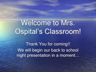 Welcome to Mrs. Ospital's Classroom!