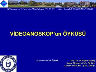 Institutional logo Videoanoskop'un Öyküsü                        Prof. D r.  Ali Doğan Bozdağ