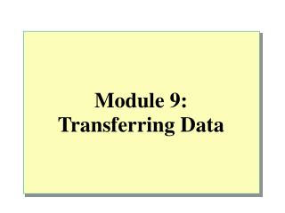 Module 9: Transferring�Data