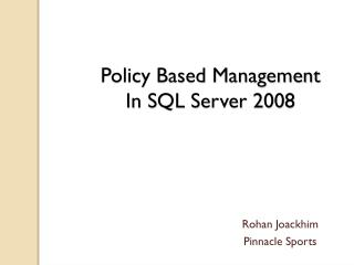 Policy Based Management In SQL Server 2008