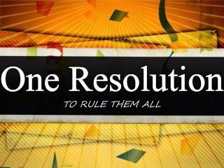 One Resolution