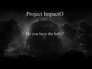 Project ImpactO