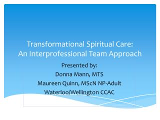 Transformational Spiritual Care: An Interprofessional Team Approach