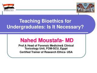 Teaching Bioethics for Undergraduates: Is It Necessary?