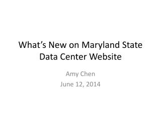 What�s New on Maryland State Data Center Website